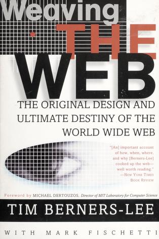 Cover of: Weaving the Web | Tim Berners-Lee